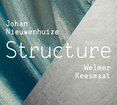 STRUCTURE.  Johan Nieuwenhuize & Welmer Keesmaat